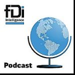 Top 5 Foreign Direct Investment Podcasts You Must Follow in 2021